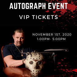 [Pre-Order] Exclusive Autograph VIP Ticket with Kane Hodder aka Jason Voorhees Nov 1st